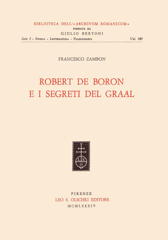 Robert de Boron e i segreti del Graal