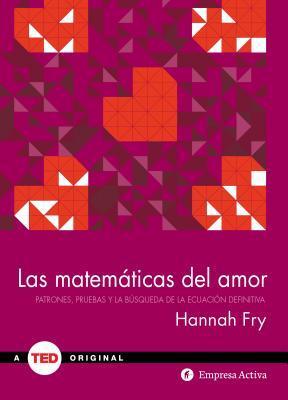 Las matemáticas del amor/ The Mathematics of Love
