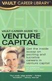 Vault Career Guide to Venture Capital, 3rd Edition