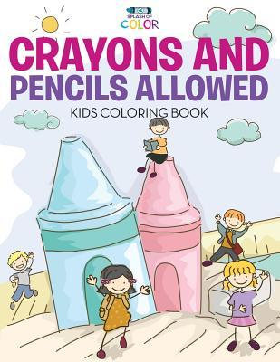Crayons and Pencils Allowed