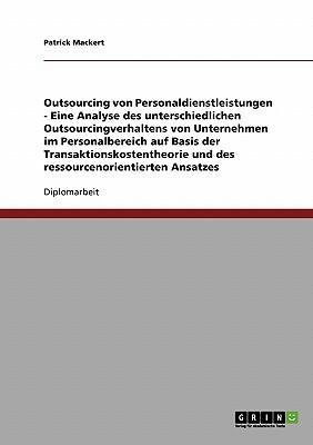 Outsourcing von Personaldienstleistungen auf Basis der Transaktionskostentheorie und des ressourcenorientierten Ansatzes