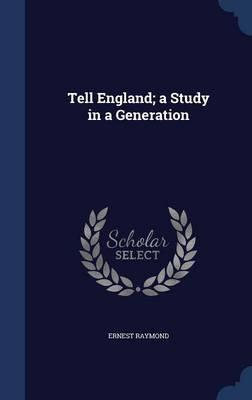 Tell England; A Study in a Generation