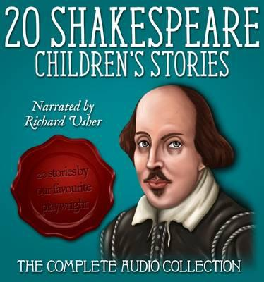 Twenty Shakespeare Children's Stories - The Complete Audio Collection