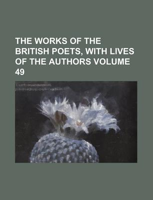 The Works of the British Poets, with Lives of the Authors Volume 49