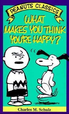 What Makes You Think You're Happy?