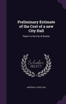 Preliminary Estimate of the Cost of a New City Hall
