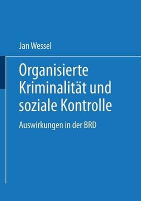 Organisierte Kriminalität Und Soziale Kontrolle