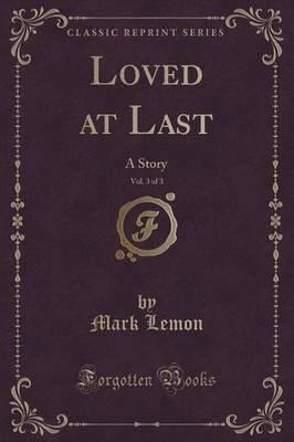 Loved at Last, Vol. 3 of 3