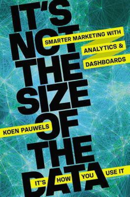 It's Not the Size of the Data - It's How You Use It