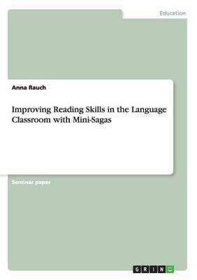Improving Reading Skills in the Language Classroom with Mini-Sagas
