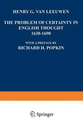 The Problem of Certainty in English Thought 1630–1690