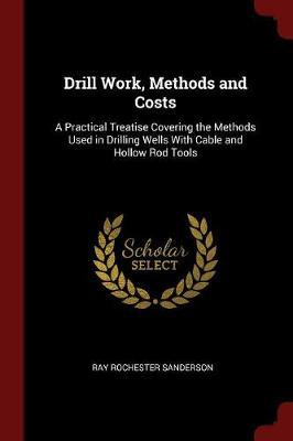 Drill Work, Methods and Costs