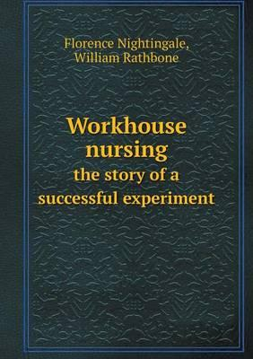Workhouse Nursing the Story of a Successful Experiment