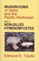 Mushrooms of Idaho and the Pacific Northwest: Non-gilled hymenomycetes