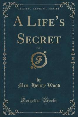 A Life's Secret, Vol...