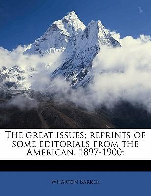 The Great Issues; Reprints of Some Editorials from the American, 1897-1900;