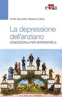 La depressione nell'anziano. Conoscerla per affrontarla