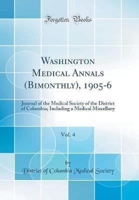 Washington Medical Annals (Bimonthly), 1905-6, Vol. 4