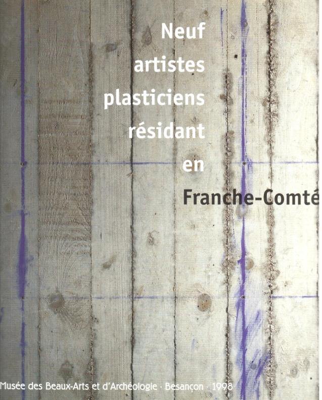 Neuf artistes plasticiens résidant en Franche-Comté