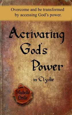 Activating God's Power in Clydie