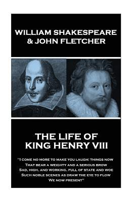 William Shakespeare & John Fletcher - The Life of King Henry the Eighth