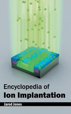 Encyclopedia of Ion Implantation