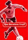 Ajax, Barcelona, Cru...