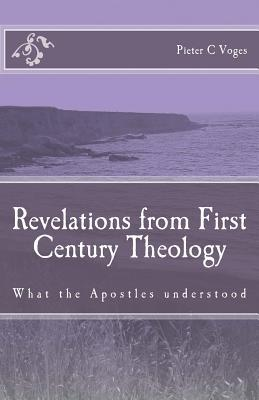 Revelations from First Century Theology
