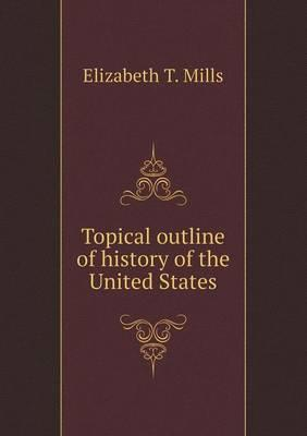 Topical Outline of History of the United States