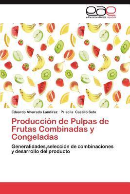Producción de Pulpas de Frutas Combinadas y Congeladas