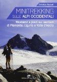 Minitrekking. 17 itinerari per il weekend in Liguria, Piemonte e Valle d'Aosta