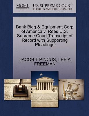 Bank Bldg & Equipment Corp of America V. Rees U.S. Supreme Court Transcript of Record with Supporting Pleadings