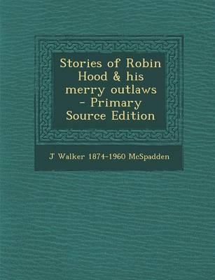 Stories of Robin Hood & His Merry Outlaws