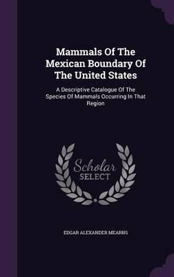 Mammals of the Mexican Boundary of the United States