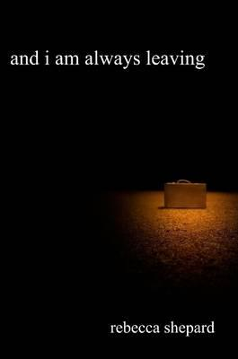 and i am always leaving