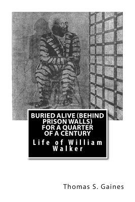 Buried Alive Behind Prison Walls for a Quarter of a Century