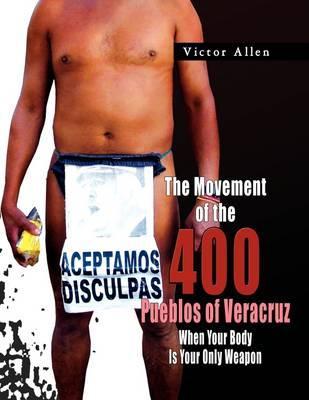 The Movement of the 400 Pueblos of Veracruz