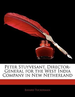 Peter Stuyvesant, Director-General for the West India Company in New Netherland