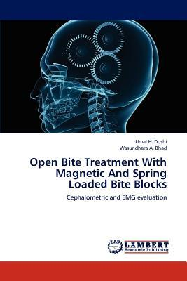 Open Bite Treatment With Magnetic And Spring Loaded Bite Blocks