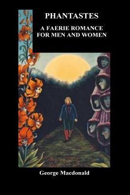 Phantastes. a Faerie Romance for Men and Women