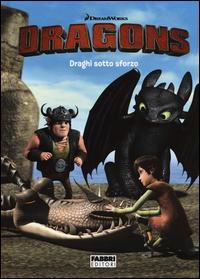 Draghi sotto sforzo. Dragons