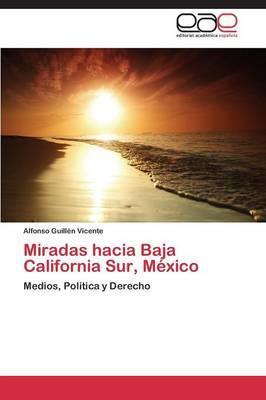 Miradas hacia Baja California Sur, México