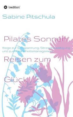 Pilates Sonnen Reisen ins Glück