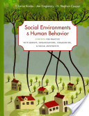 Social Environments and Human Behavior: Cultural Competence in Understanding Groups, Organizations, and Communities, 1st ed.
