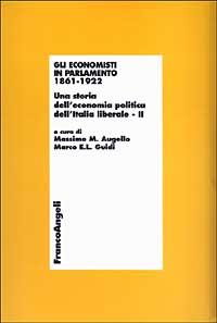Gli economisti in parlamento 1861-1922