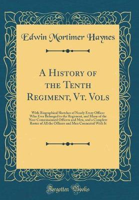 A History of the Tenth Regiment, Vt. Vols