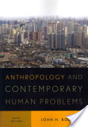 Studyguide for Anthropology and Contemporary Human Problems by John H. Bodley, ISBN 9780759121584