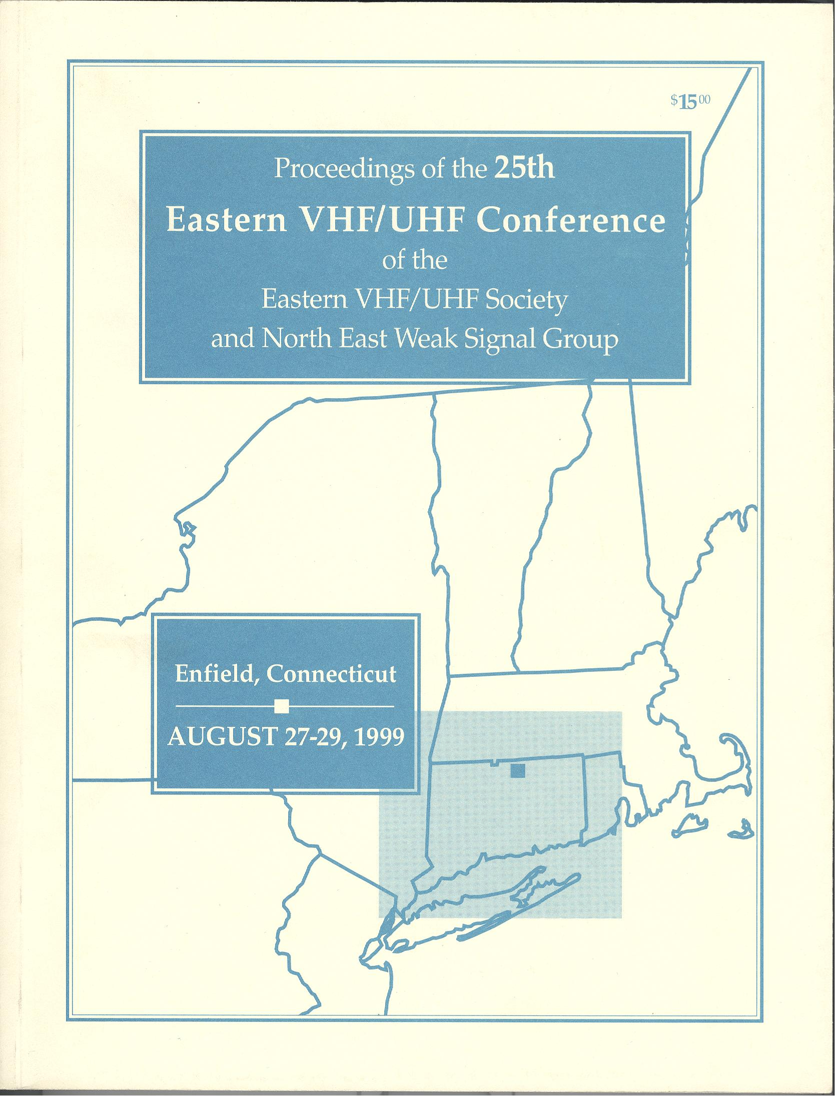 Proceedings of the Twenty-Fifth Eastern VHF/UHF Conference of the Eastern VHF/UHF Society and North East Weak Signal Group 1999