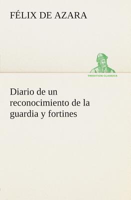 Diario de un reconocimiento de la guardia y fortines