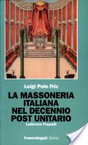 La massoneria italiana del decennio post unitario
